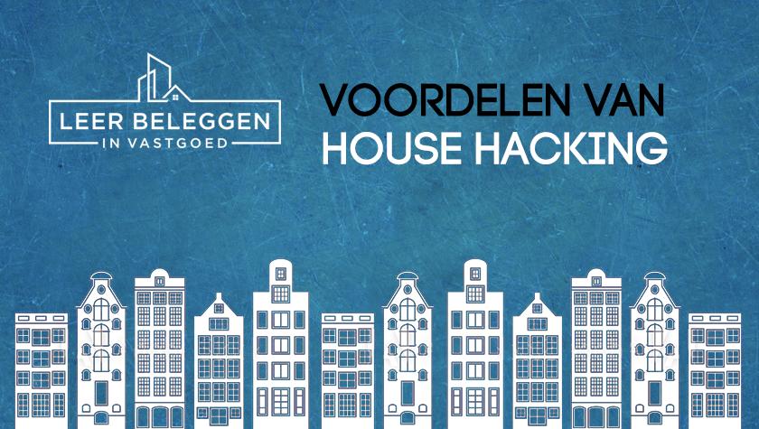 De Voordelen van House Hacking