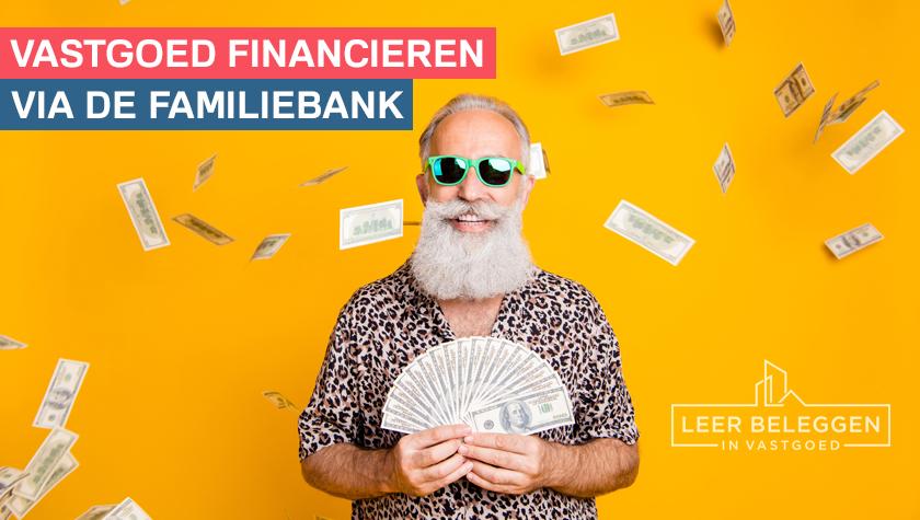 Vastgoed financieren via de Familiebank