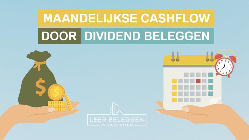 Maandelijkse Cashflow door dividend beleggen