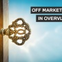 Off market deals in overvloed!
