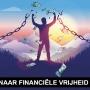 De weg naar Financiële vrijheid – deel 4
